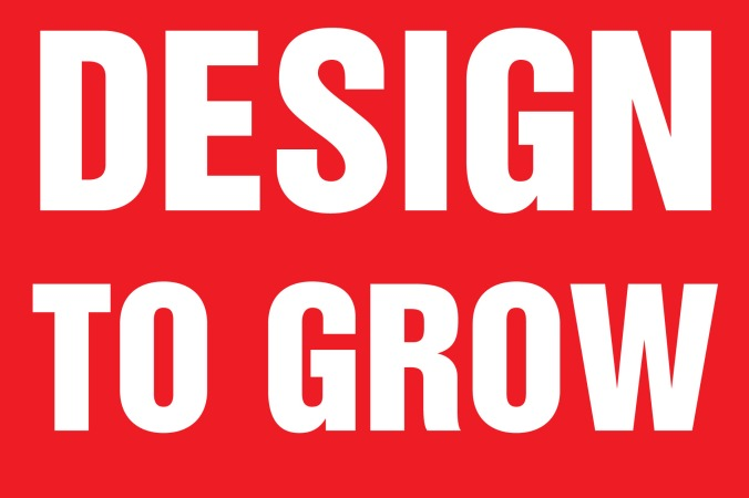 design-to-grow
